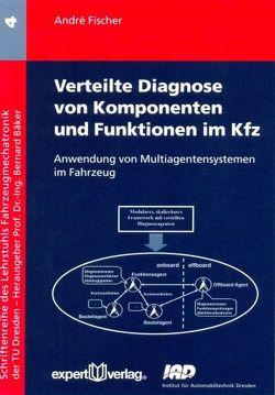 Verteilte Diagnose von Komponenten und Funktionen im Kfz von Fischer,  André