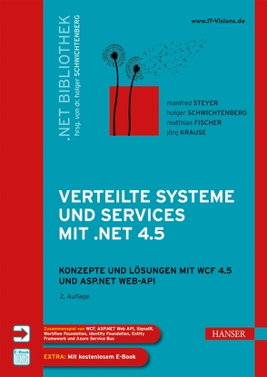 Verteilte Systeme und Services mit .NET 4.5 von Fischer,  Matthias, Krause,  Jörg, Schwichtenberg,  Holger, Steyer,  Manfred