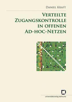 Verteilte Zugangskontrolle in offenen Ad-hoc-Netzen von Kraft,  Daniel