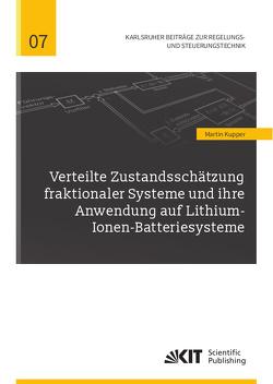 Verteilte Zustandsschätzung fraktionaler Systeme und ihre Anwendung auf Lithium-Ionen-Batteriesysteme von Küpper,  Martin