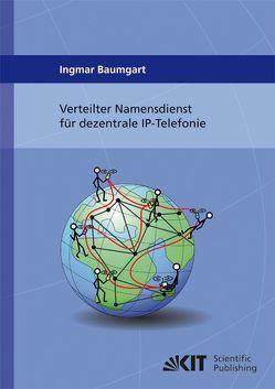 Verteilter Namensdienst für dezentrale IP-Telefonie von Baumgart,  Ingmar