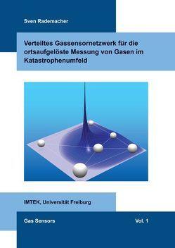 Verteiltes Gassensornetzwerk für die ortsaufgelöste Messung von Gasen im Katastrophenumfeld von Rademacher,  Sven