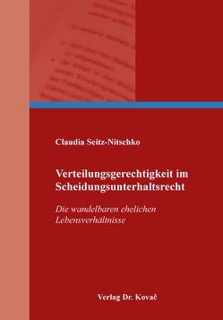 Verteilungsgerechtigkeit im Scheidungsunterhaltsrecht von Seitz-Nitschko,  Claudia