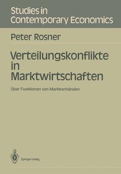Verteilungskonflikte in Marktwirtschaften von Rosner,  Peter