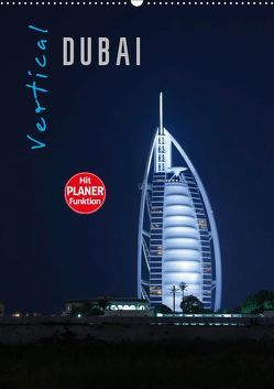 Vertical Dubai 2019 (Wandkalender 2019 DIN A2 hoch) von Pavlowsky Photography,  Markus