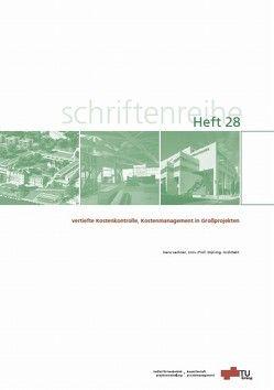 Vertiefte Kostenkontrolle, Kostenmanagement in Großprojekten von Lechner,  Hans