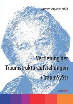 Vertiefung der Traumstrukturaufstellungen (TraumSySt) von Ferrari,  Achim, Varga von Kibéd,  Matthias