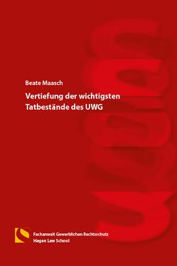 Vertiefung der wichtigsten Tatbestände des UWG von Gräfin von Schlieffen,  Katharina, Maasch,  Beate, Zwiehoff,  Gabriele