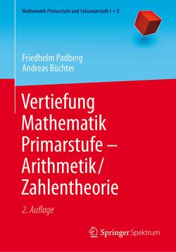 Vertiefung Mathematik Primarstufe — Arithmetik/Zahlentheorie von Büchter,  Andreas, Padberg,  Friedhelm