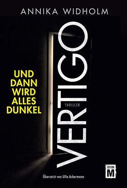 Vertigo – Und dann wird alles dunkel von Ackermann,  Ulla, Widholm,  Annika