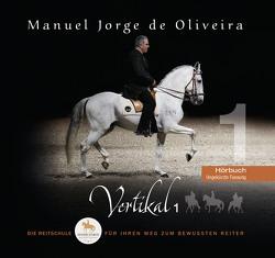 Vertikal 1 – Das Hörbuch von de Oliveira,  Manuel Jorge