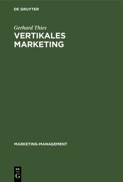 Vertikales Marketing von Thies,  Gerhard
