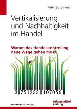 Vertikalisierung und Nachhaltigkeit im Handel von Peter Schommer