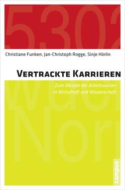 Vertrackte Karrieren von Funken,  Christiane, Hörlin,  Sinje, Rogge,  Jan-Christoph