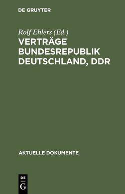 Verträge Bundesrepublik Deutschland, DDR von Ehlers,  Rolf
