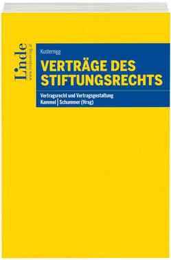 Verträge des Stiftungsrechts von Kammel,  Armin, Kusternigg,  Julia, Schummer,  Gerhard