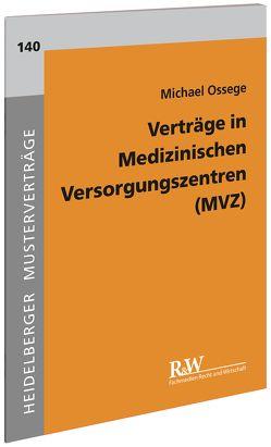 Verträge in Medizinischen Versorgungszentren (MVZ) von Ossege,  Michael