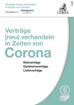 Verträge (neu) verhandeln in Zeiten von Corona von Römermann,  Volker