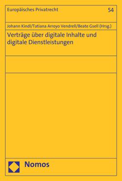 Verträge über digitale Inhalte und digitale Dienstleistungen von Arroyo Vendrell,  Tatiana, Gsell,  Beate, Kindl,  Johann