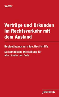 Verträge und Urkunden im Rechtsverkehr mit dem Ausland inkl. 38. Erg.-Lfg. von Vatter,  Wolfgang