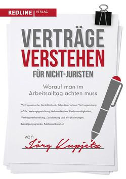 Verträge verstehen für Nicht-Juristen von Kupjetz,  Jörg