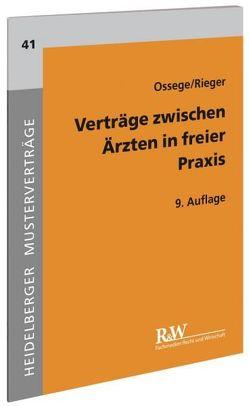 Verträge zwischen Ärzten in freier Praxis von Ossege,  Michael, Rieger,  Hans-Jürgen