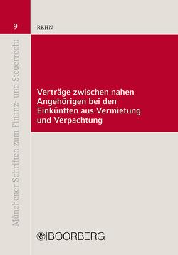 Verträge zwischen nahen Angehörigen bei den Einkünften aus Vermietung und Verpachtung von Rehn,  Corinna Jeannette