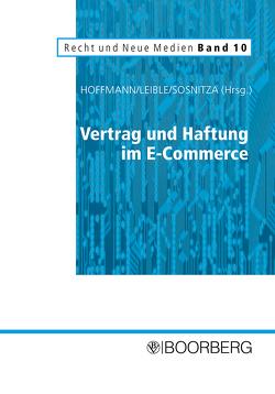 Vertrag und Haftung im E-Commerce von Hoffmann,  Mathis, Leible,  Stefan, Sosnitza,  Olaf