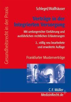 Verträge in der Integrierten Versorgung von Schlegel,  Thomas, Wallhäuser,  Matthias