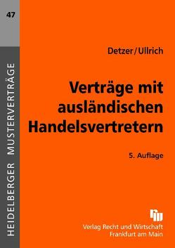 Verträge mit ausländischen Handelsvertretern von Detzer,  Klaus, Ullrich,  Claus