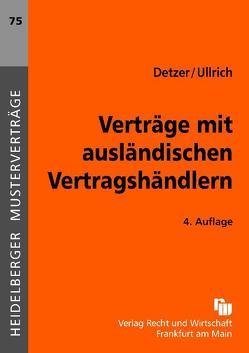 Verträge mit ausländischen Vertragshändlern von Detzer,  Klaus, Ullrich,  Claus