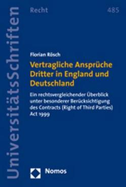 Vertragliche Ansprüche Dritter in England und Deutschland von Rösch,  Florian