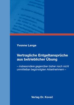 Vertragliche Entgeltansprüche aus betrieblicher Übung von Lange,  Yvonne