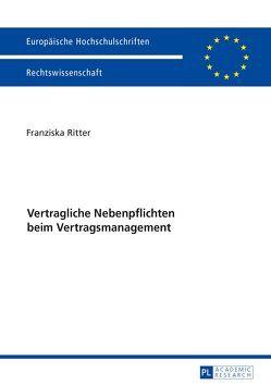 Vertragliche Nebenpflichten beim Vertragsmanagement von Ritter,  Franziska