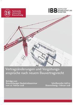 Vertragsänderungen und Vergütungsansprüche nach neuem Bauvertragsrecht von Schwerdtner,  Prof. Dr.-Ing.,  Patrick