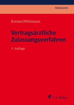 Vertragsärztliche Zulassungsverfahren von Kremer,  Ralf, Wittmann,  Christian