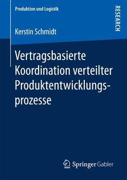 Vertragsbasierte Koordination verteilter Produktentwicklungsprozesse von Schmidt,  Kerstin