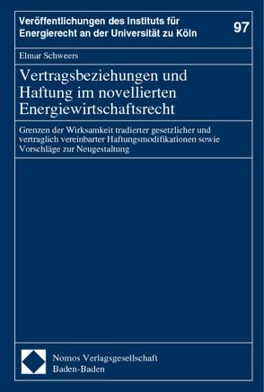 Vertragsbeziehungen und Haftung im novellierten Energiewirtschaftsrecht von Schweers,  Elmar