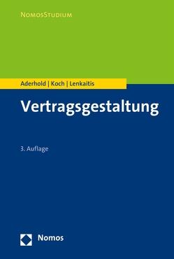 Vertragsgestaltung von Aderhold,  Lutz, Koch,  Raphael, Lenkaitis,  Karlheinz
