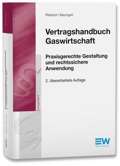 Vertragshandbuch Gaswirtschaft von Baumgart,  Caspar, Rasbach,  Winfried