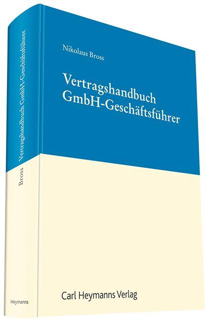 Vertragshandbuch Gmbh Geschäftsführer Von Bross Nikolaus