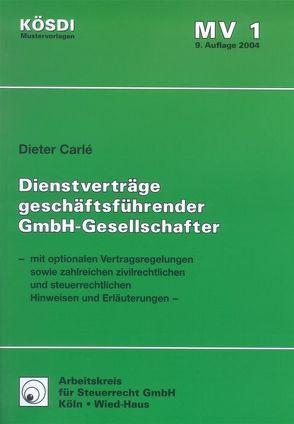 Vertragsmuster Dienstverträge geschäftsführender GmbH-Gesellschafter von Carlé,  Dieter