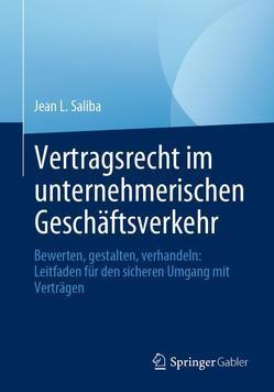 Vertragsrecht im unternehmerischen Geschäftsverkehr von Saliba,  Jean L.