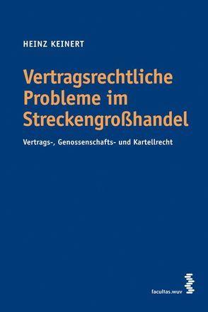Vertragsrechtliche Probleme im Streckengroßhandel von Keinert,  Heinz