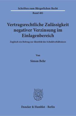 Vertragsrechtliche Zulässigkeit negativer Verzinsung im Einlagenbereich. von Behr,  Simon