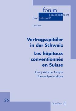 Vertragsspitäler in der Schweiz / Les hôpitaux conventionnés en Suisse von Kieser,  Ueli