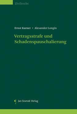 Vertragsstrafe und Schadenspauschalierung von Karner,  Ernst, Longin,  Alexander