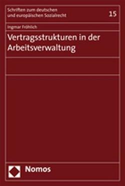 Vertragsstrukturen in der Arbeitsverwaltung von Fröhlich,  Ingmar