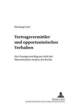 Vertragsvermittler und opportunistisches Verhalten von Curti,  Henning