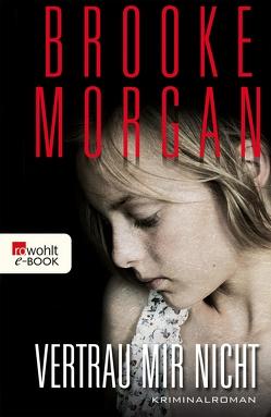 Vertrau mir nicht von Morgan,  Brooke, Zeitz,  Sophie